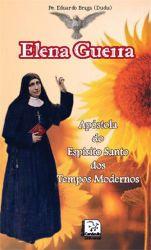 Elena Guerra - Apóstola do Espírito Santo
